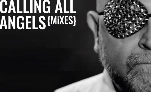 Calling All Angels (Mixes)