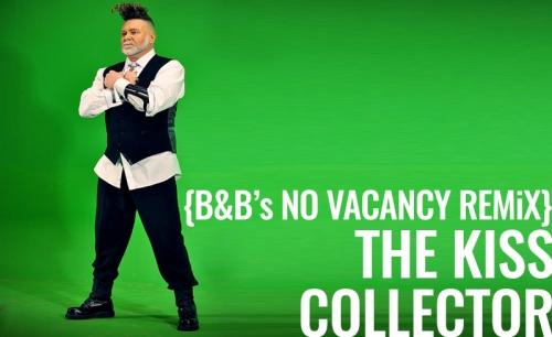 The Kiss Collector (B&B's No Vacancy Remix)