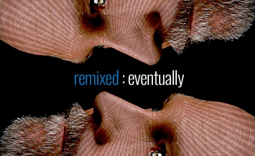 remixed:eventually